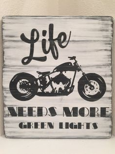 Life Needs More Green Lights  motorcycle wooden wall by SignStreet