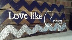 Hand Painted Salvaged Wood Sign Chevron Print Love Like Crazy