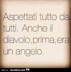 Angelo e diavolo Italian Phrases, Italian Words, Sarcastic Sentence, Words Quotes, Life Quotes, Most Beautiful Words, Tumblr Love, Cool Words, Sentences