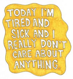Multiple Sclerosis...ran out of spoons....exhausted....ready for a nap or early bedtime...just another day!