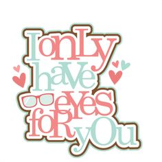 I'm Only Haves Eyes For You SVG scrapbook title Valentine Banana scrapbook cuts SVG cutting files doodle cut files for scrapbooking clip art clipart doodle cut files for cricut free svg cuts Sign Quotes, Cute Quotes, Words Quotes, Sayings, Pocket Scrapbooking, Digital Scrapbooking, Scrapbook Titles, Scrapbook Cards, Lip Wallpaper