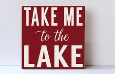 Lake Wood Sign Take Me To The Lake Lake House Decor Beach