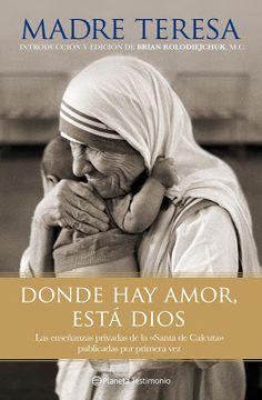 Imágenes y frases católicas.: Beata Teresa de Calcuta. Donde hay amor, está Dios.