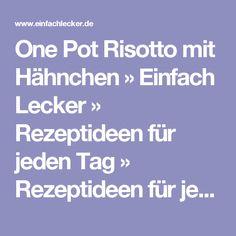 One Pot Risotto mit Hähnchen » Einfach Lecker » Rezeptideen für jeden Tag » Rezeptideen für jeden Tag