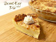 Sweet Egg Pie - a wonderful recipe that tastes so good! ~TheLateFarmer.com
