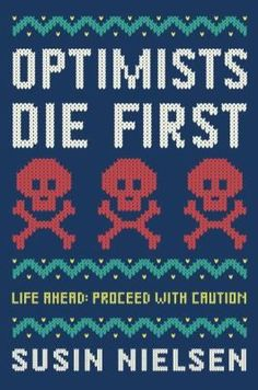 Optimists Die First by Susin Nielsen (YA FIC Nielsen). When Petula de Wilde, who is anything but wild, meets Jacob in their school's dorky art therapy program, his friendship (and something more) helps her overcome intense fears since her sister died. And he has a secret of his own