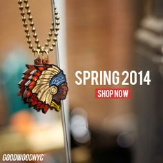 SPRING 2014 is AVAILABLE NOW! Dope products!