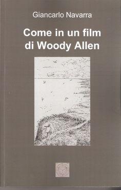 Come in un film di Woody Allen di Giancarlo Navarra