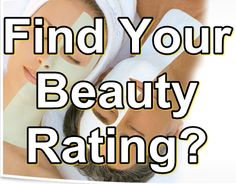 Find Your Beauty Rating. - Fun Apps for Facebook