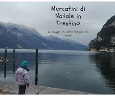 Piedini in Viaggio: Mercatini di Natale in Trentino - in viaggio con a...