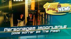The Flash - Podemos ter morte de personagem importante