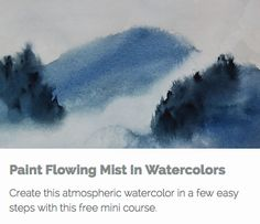 Whether you are a beginner or an experienced watercolor artist who wants to learn how to paint flowing mist, this free course is for you.
