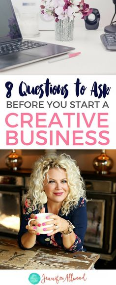 8 Questions to Ask Yourself Before Starting a Creative Business - Jennifer Allwood