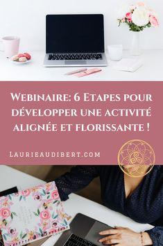 """Webinaire """"6 Etapes pour développer une activité alignée et florissante !"""" / Laurie Audibert, Coach Holistique & Business Witch en Entrepreneuriat Féminin."""
