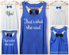 "Best bachelorette party shirts: ""Yes"" for the bride, and ""That's what she said"" for the bridesmaids."