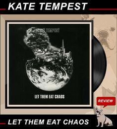 ROCK-N-BLOG - Review: KATE TEMPEST / Let Them Eat Chaos http://nixschwimmer.blogspot.com/2016/10/kate-tempest-let-them-eat-chaos.html