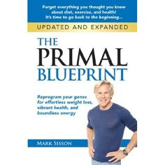 The Primal Blueprint: Reprogram your genes for effortless weight loss, vibrant health, and boundless energy (Primal Blueprint Series)  #Diet #Breakfast #Recipes
