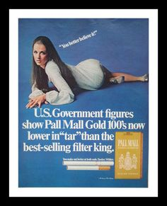 1969 Ad, Pall Mall Cigarettes, with Young, Sultry Veronica Hamel in Provocative Pose Pub Vintage, Vintage Signs, Vintage Postcards, Veronica Hamel, Vintage Cigarette Ads, Pall Mall, Healthy People 2020 Goals, Old Ads, Shop Signs