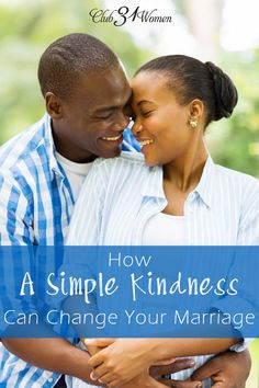Do you know how much power a simple kindness can have in your marriage? How choosing the kind thing - even in difficult moments and hard times - can impact your marriage? How A Simple Kindness Can Change Your Marriage ~ Club31Women