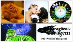 #Podcast Dragões de Garagem #40 Problema das espécies