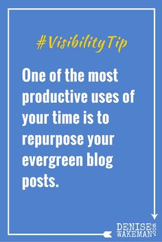 Repurposing your blog posts is an efficient use of your time.