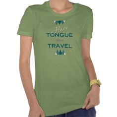 Have Tongue Will Travel T-shirt