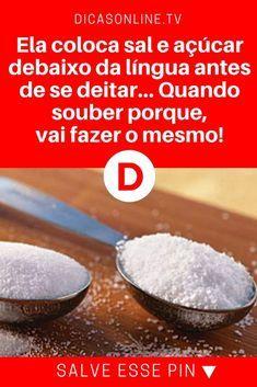 Sal e açúcar | Ela coloca sal e açúcar debaixo da língua antes de se deitar… Quando souber porque, vai fazer o mesmo!