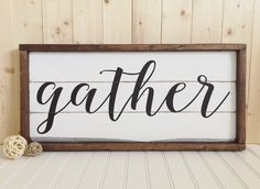 Gather Wood Sign - Framed - Rustic - Home Decor - Wall Hanging by HeartNSoulDesigns32 on Etsy https://www.etsy.com/listing/250978291/gather-wood-sign-framed-rustic-home