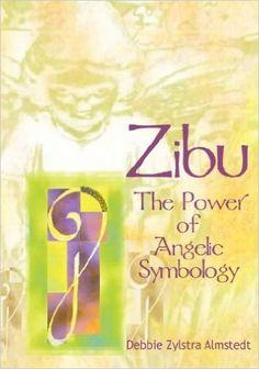 Zibu: The Power of Angelic Symbology: Debbie Zylstra Almstedt: 9780979830204: Amazon.com: Books