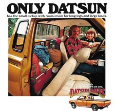 Detail from 1977 Advertisement for Datsun Trucks Small Pickups, Mini Trucks, Car Advertising, Long Legs, Travel Posters, Vintage Advertisements, Cool Cars, Nissan, Dream Cars