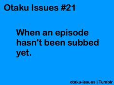 Otaku Problems, Anime/Manga