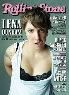 Lena Dunham on the cover of Rolling Stone - celebrate fresh voices,