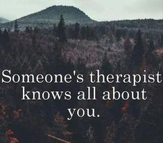 I can think of at least 3 therapists I've never met that this would be true about. Funniest Quotes Ever, Funny Quotes, Sarcasm Quotes, Smart Quotes, Bitch Quotes, Awesome Quotes, Funny Facts, Haha Funny, Hilarious