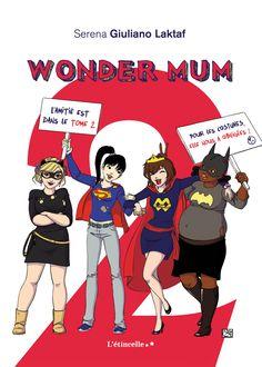Wonder Mum 2! - Wonder Mum en a ras la cape