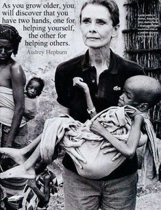 Audrey Hepburn - As you grow older you will discover that you have two hands, one for helping yourself, the other for helping others. I love Audrey Hepburn! Great Quotes, Quotes To Live By, Me Quotes, Inspirational Quotes, Famous Quotes, Motivational Quotes, Funny Quotes, People Quotes, Needy Quotes