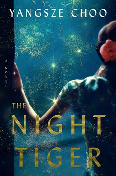 The Night Tiger by Yangsze Choo. A sweeping historical novel about a dancehall girl and an orphan boy whose fates entangle over an old Chinese superstition about men who turn into tigers. Book Club Books, Book Lists, The Book, New Books, Good Books, Books To Read, Reading Books, Summer Books, Summer Reading Lists