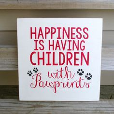 Cat and Dog Signs Happiness Is Having Children by LittleBitDAC, $41.00