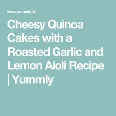 Cheesy Quinoa Cakes with a Roasted Garlic and Lemon Aioli Recipe   Yummly