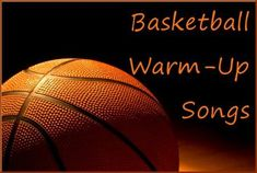 Basketball Warm-Up Songs - Sing before you Shoot