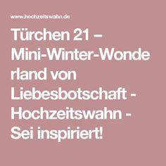 Türchen 21 – Mini-Winter-Wonderland von Liebesbotschaft - Hochzeitswahn - Sei inspiriert!