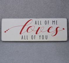 HAND CRAFTED RUSTIC HAND PAINTED ALL OF ME LOVES ALL OF YOU WOOD SIGN. All of my signs are hand painted and distressed and sealed to protect the finish. I use salvage wood which can come with knot hol