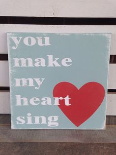 You make my heart sing painted wooden sign distressed sea foam green coral heart on Etsy, $25.00