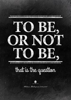 William Shakespeare (Hamlet): To be, or not to be, that is the question. Quote wall art. A gift for a book lover, home library decor, inspiring wall art.
