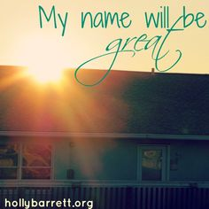 My name will be great among the nations | Holly Barrett  #SundayReflection #ReclaimingaRedeemedLife