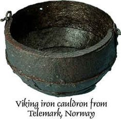 Viking Age cauldron ~ for my husband, whose family hails from Telemarken :)