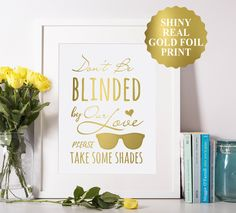 Don't Be Blinded By Our Love Please Take Some Shades, Sunglasses favors sign, Wedding Favors Personalized sunglasses Sign, Custom Sunglasses by GloriousPrints on Etsy https://www.etsy.com/listing/511321123/dont-be-blinded-by-our-love-please-take