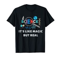 Amazon.com: Science - It's Like Magic But Real Geek Nerd Teach Gift T-Shirt: Clothing Funny Science Shirts, Science Humor, Student Gifts, Shirt Price, Branded T Shirts, Fashion Brands, Shirt Designs, Nerd, Geek Stuff