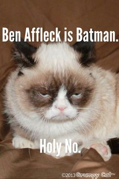 Grumpy will not be seeing the new Batman