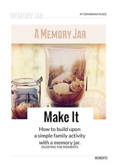 Make a Memory Jar to extend your family fun.