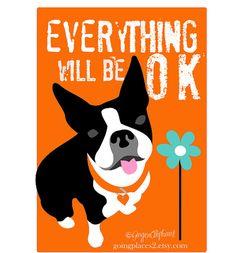 Boston Terrier Art Print Wall Decor Everything Will Be OK